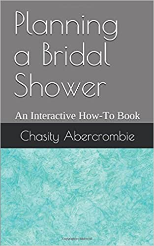 planning a bridal shower an interactive how to book chasity abercrombie 9781983303395 amazoncom books