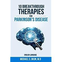 10 Breakthrough Therapies for Parkinson's Disease: English Edition