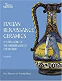 img - for Italian Renaissance Ceramics: A Catalogue of the British Museum Collection (v. 1 - 2) by Dora Thornton (2009-04-15) book / textbook / text book