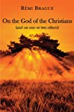On the God of the Christians, Remi Brague, 1587313456