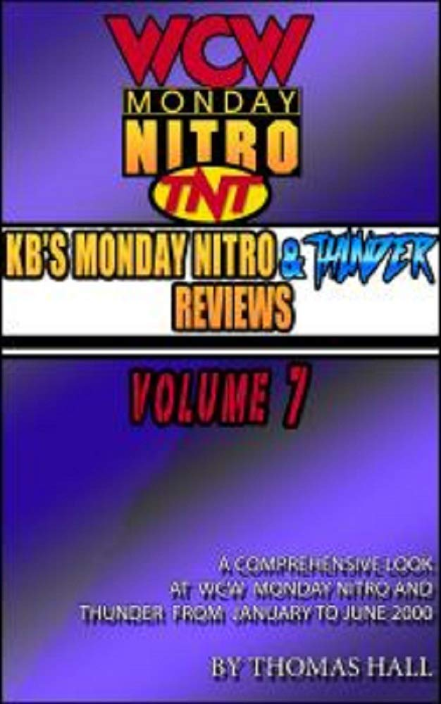 KB's Complete Monday Nitro Reviews Volume VII  English Edition