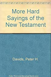 More Hard Sayings of the New Testament