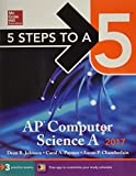 img - for 5 Steps to a 5 AP Computer Science A 2017 Edition (McGraw-Hill 5 Steps to A 5) book / textbook / text book