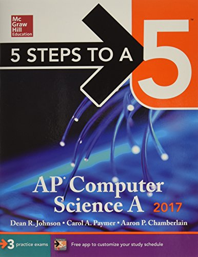 5 Steps to a 5 AP Computer Science A 2017 Edition (McGraw-Hill 5 Steps to A 5)