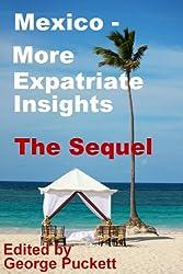 Mexico-More Expatriates Insights the Sequel (Mexico Insights Book 2)