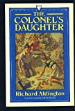 Front cover for the book The Colonel's Daughter by Richard Aldington