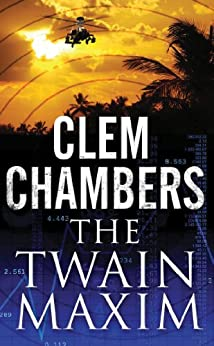 THE TWAIN MAXIM (Jim Evans Book 2) by [Chambers, Clem]