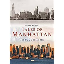 Tales of Manhattan Through Time (America Through Time)