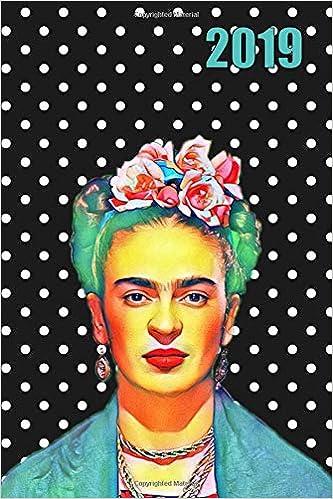 2019: Frida Kahlo | 6x9 Weekly Calendar: Milexico ...