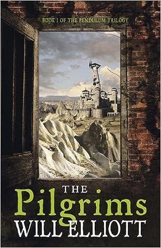 Pilgrims The Pendulum Trilogy Will Elliott 9780857381378 Amazon