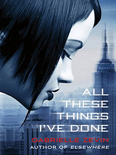 All These Things I've Done: A Novel (Birthright Book 1) by [Zevin, Gabrielle]