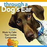 dog run house Through A Dog's Ear: Vol 1, Music To Calm Your Canine Companion