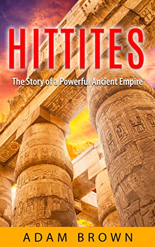 Hittites: A Powerful Ancient Civilization