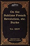 On Taste, on the Sublime and Beautiful, Reflections on the French Revolution and a Letter to a Noble Lord, Edmund Burke, 1616401524