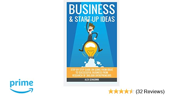 Business & Start-up Ideas: A Comprehensive Guide: Step by