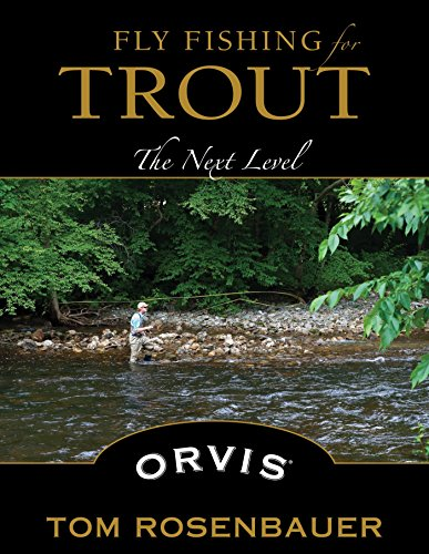 Fly Fishing for Trout: The Next Level (Best Trout Fishing In Montana)