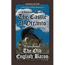 The Castle of Otranto and The Old English Baron: Two Classic Gothic Romances in One Volume (Reader's Edition) (English Edition)