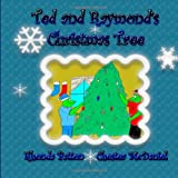 Ted and Raymond's Christmas Tree, Rhonda Patton, 1494415666