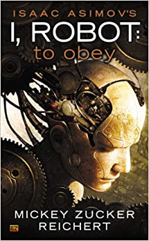 Book Isaac Asimov's I Robot: To Obey