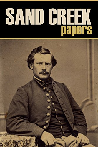 Sand Creek Papers: Documents of a Massacre (Annotated)