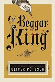 The Beggar King (US Edition) (A Hangman's Daughter Tale Boo