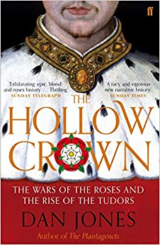 The Hollow Crown: The Wars Of The Roses And The Rise Of The Tudors por Dan Jones epub