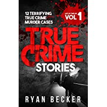 True Crime Stories: 12 Terrifying True Crime Murder Cases (List of Twelve)