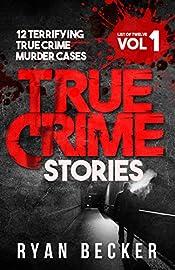 True Crime Stories: 12 Terrifying True Crime Murder Cases (List of Twelve)