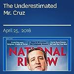 The Underestimated Mr. Cruz | Erica Grieder