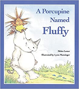 A Porcupine Named Fluffy (Laugh-Along Lessons): Lester, Helen ...