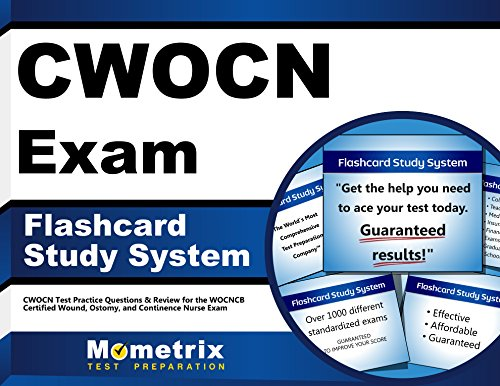 CWOCN Exam Flashcard Study System: CWOCN Test Practice Questions & Review for the WOCNCB Certified Wound, Ostomy, and Continence Nurse Exam (Cards)