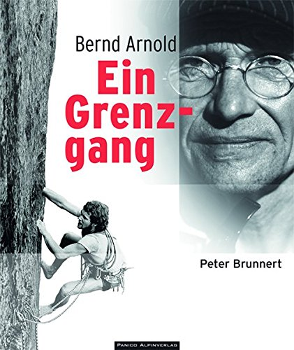 Ein Grenzgang: Bernd Arnold - Eine biographische Dokumentation