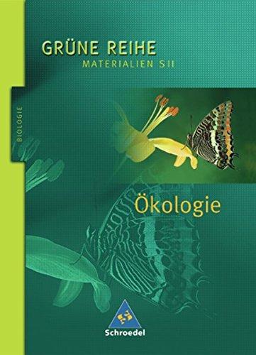 Grüne Reihe. Materialien für den Sekundarbereich II - Ausgabe 2004: Ökologie: Schülerband