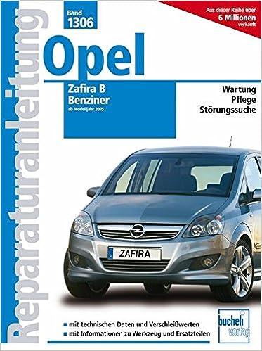 Opel Zafira B ab 2005: Benziner Reparaturanleitungen, Band 1306 ...