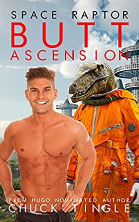 Space Raptor Butt Ascension - Kindle edition by Chuck
