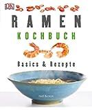 Ramen-Kochbuch: Basics & Rezepte
