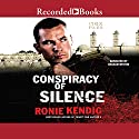 Conspiracy of Silence Audiobook by Ronie Kendig Narrated by Graham Winton