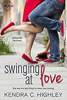 Swinging at Love (Suttonville Sentinels) by [Highley, Kendra C.]