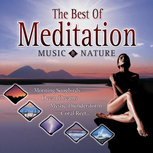 Best Of Meditation With Music & Nature