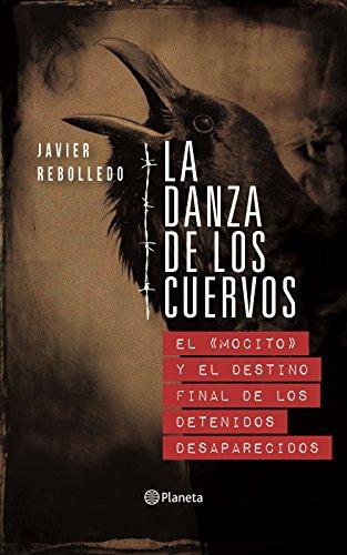 La danza de los cuervos: El mocito y el destino final de los detenidos desaparecidos