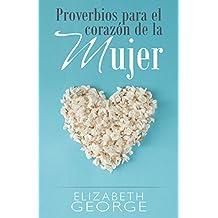 Proverbios para el corazón mujer (Spanish Edition)
