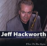 Where The Blue Begins by Jeff Hackworth (2013-05-04)