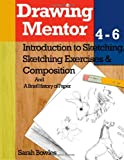 Drawing Mentor 4-6, Sarah Bowles, 1477670424