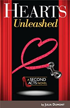 Hearts Unleashed: A Second Acts Novel by [Dumont, Julia]