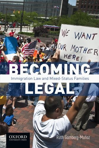 Becoming Legal: Immigration Law and Mixed-Status