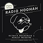 Radio Hoohah | Octavia MacKenzie,Ashley McGuire, The Wireless Theatre Company