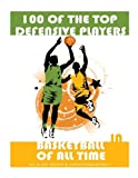 100 of the Top Defensive Players in Basketball of All Time, Alex Trost and Vadim Kravetsky, 1492864374