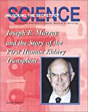 Joseph E. Murray and the Story of the First Human Kidney Transplant, Joanne Mattern, 1584151366
