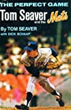 img - for Perfect Game Tom Seaver and the Mets book / textbook / text book