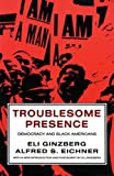 img - for Troublesome Presence: American Democracy and the Black-Americans book / textbook / text book